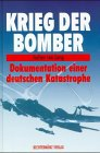9783828903418: Krieg der Bomber. Dokumentation einer deutschen Katastrophe