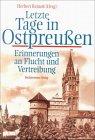 9783828903432: Letzte Tage in Ostpreußen. Erinnerungen an Flucht und Vertreibung