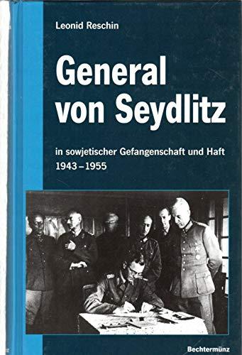9783828903890: General von Seydlitz. In sowjetischer Gefangenschaft und Haft 1943 - 1955 by ...