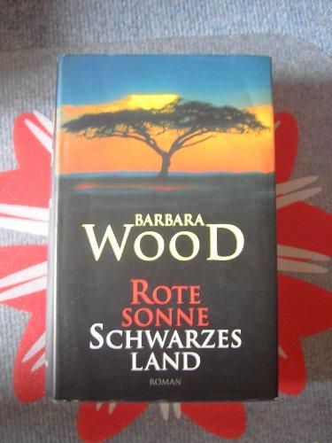 9783828904248: Rote Sonne, Schwarzes Land [Gebundene Ausgabe] by Barbara Wood [Edizione Tedesca]