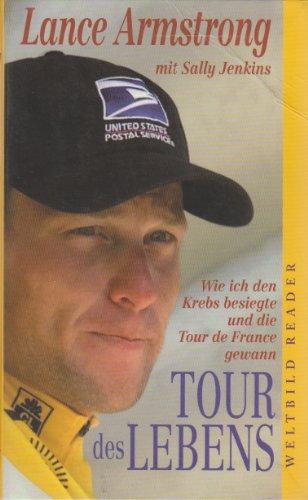 9783828904590: Das Lance-Armstrong Tour des Lebens Wie ich den Krebs besiegte und die Tour de France gewann