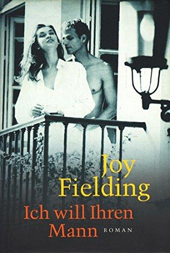 Ich will Ihren Mann. Roman - signiert: Fielding, Joy