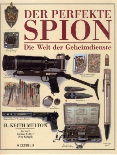 9783828905382: Der perfekte Spion - Die Welt der Geheimdienste