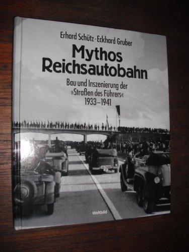 9783828905825: Mythos Reichsautobahn (Bau und Inszenierung der