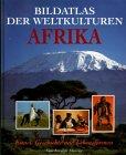 9783828907140: Bildatlas der Weltkulturen Afrika. Kunst, Geschichte und Lebensformen