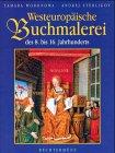 9783828907515: Westeurop�ische Buchmalerei des 8. bis 16. Jahrhunderts