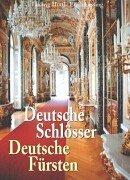 Deutsche Schlösser Deutsche Fürsten - Hüttl, Ludwig/Lessing, Erich