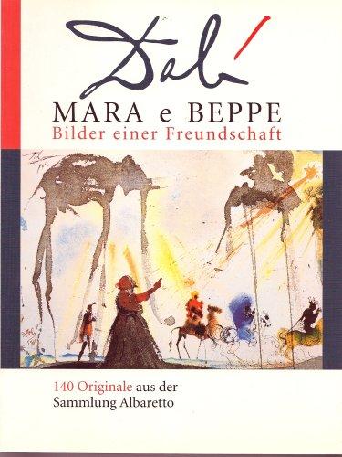 9783828907614: DALI - MARA E BEPPE -Bilder einer Freundschaft; 140 Originale aus der SAMMLUNG ALBARETTO
