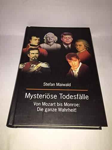 9783828908017: Mysteriöse Todesfälle. Von Mozart bis Monroe: Die ganze Wahrheit!