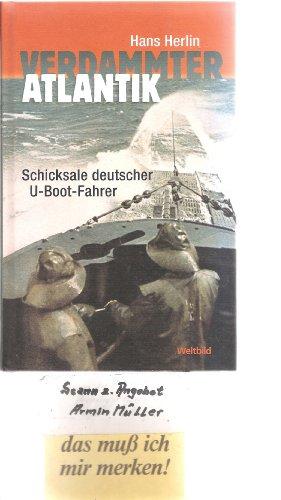 9783828908253: Verdammter Atlantik. Schicksale deutscher U-Boot-Fahrer.