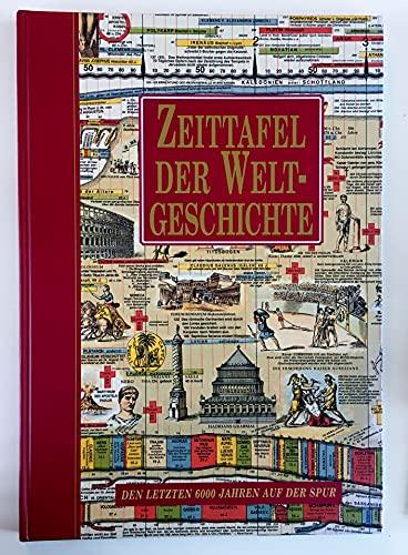 9783828908512: Zeittafel der Weltgeschichte - Den letzten 6000 Jahren auf der Spur