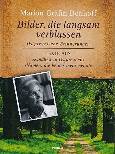 Bilder, die langsam verblassen : ostpreußische Erinnerungen ; Texte aus - Gräfin Dönhoff, Marion