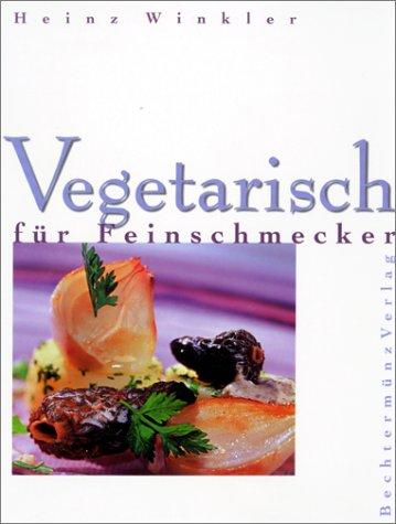 9783828910546: Vegetarisch für Feinschmecker
