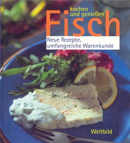 9783828910959: Kochen und genieBen Fisch (Cook and Eat Fish) (Neue Rezepte, umfangreiche Warenkunde
