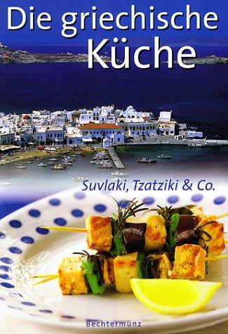 9783828911130: Die griechische Kueche Suvlaki, Tzatziki & Co.