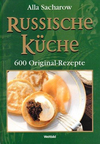 9783828911826: Russische Küche, 600 Original-Rezepte - ZVAB - Alla ...
