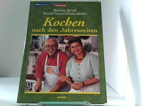 Kochen nach den Jahreszeiten: Martina Meuth; Bernd