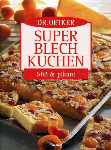 9783828913899: Dr. Oetker Super Blechkuchen - süß und pikant.