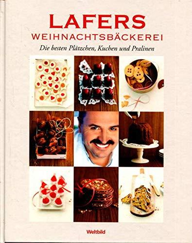 9783828914155: Lafers Weihnachtsb�ckerei Die besten Pl�tzchen, Kuchen und Pralinen
