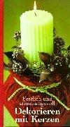 9783828915787: Festlich und stimmungsvoll dekorieren mit Kerzen