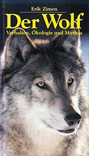 ERIK ZIMEN (AUTOR) - Der Wolf. Verhalten, Ökologie und Mythos