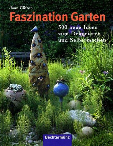 9783828916425: Faszination Garten. 300 Neue Ideen Zum Dekorieren Und  Selbermachen