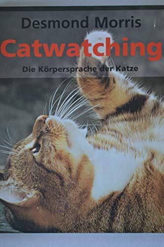 9783828916517: Catwatching - Die Körpersprache Der Katzen