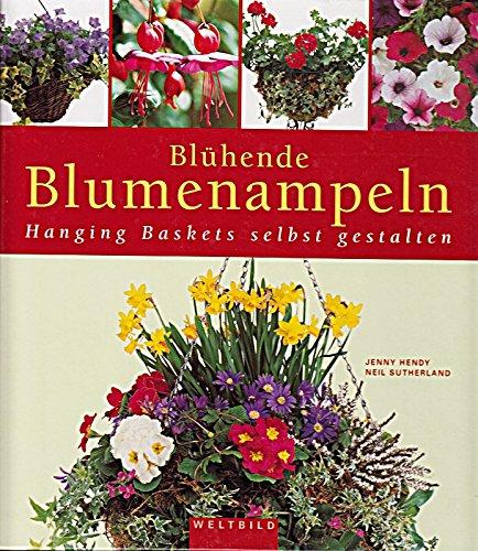 9783828916647: Blühende Blumenampeln. Hanging Baskets selbst gestalten