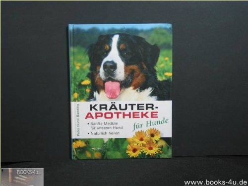 9783828916920: Kräuterapotheke für Hunde : sanfte Medizin für unseren Hund , natürlich heilen.
