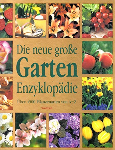 9783828917002: Die neue große Garten Enzyklopädie über 4500 Pflanzenarten von A - Z
