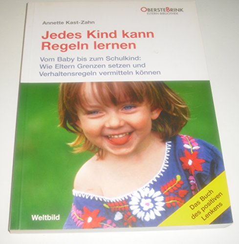 9783828919983: Jedes Kind kann Regeln lernen - Vom Baby bis zum Schulkind: Wie Eltern Grenzen setzen und Verhaltensregeln vermitteln können.