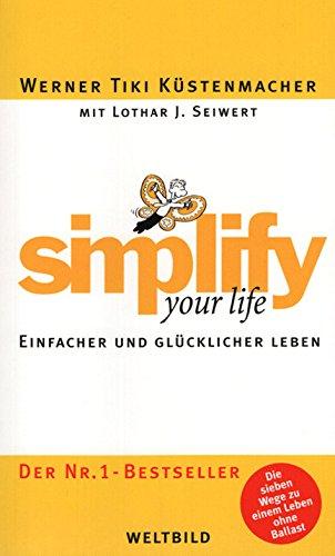 9783828920187: Simplify your life. Einfacher und glücklicher leben