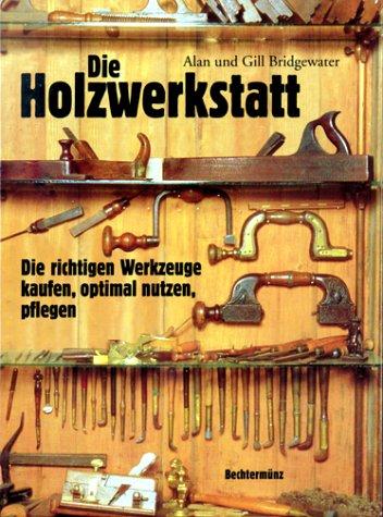 9783828923836: Die Holzwerkstatt