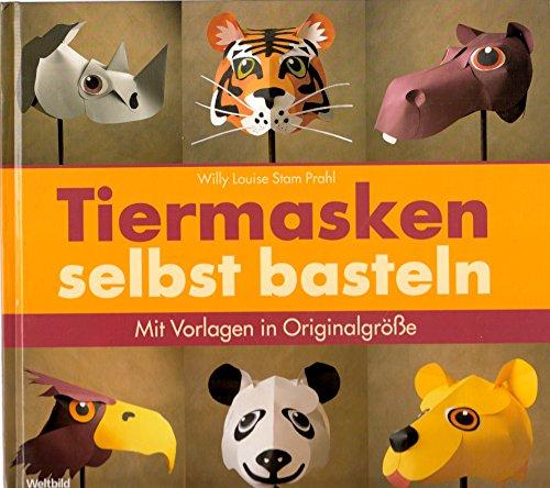 9783828924994: Tiermasken selbst Basteln - Mit Vorlagen in Originalgröße