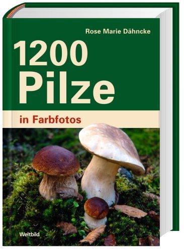 9783828930827: 1200 Pilze, in Farbfotos