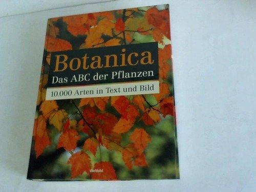 9783828930995: Botanica: Das ABC der Pflanzen. 10.000 Arten in Text und Bild