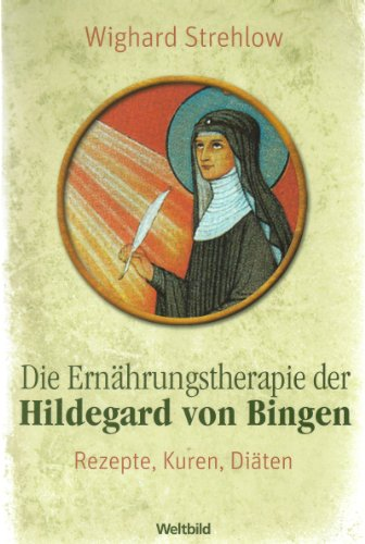 9783828942332: Die Ern�hrungstherapie der heiligen Hildegard. Rezepte, Kuren und Di�ten