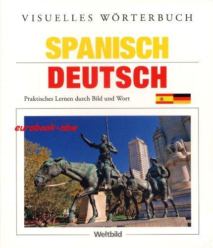 9783828942530: Visuelles Wörterbuch: Spanisch-Deutsch. Praktisches lernen durch Bild und Wort