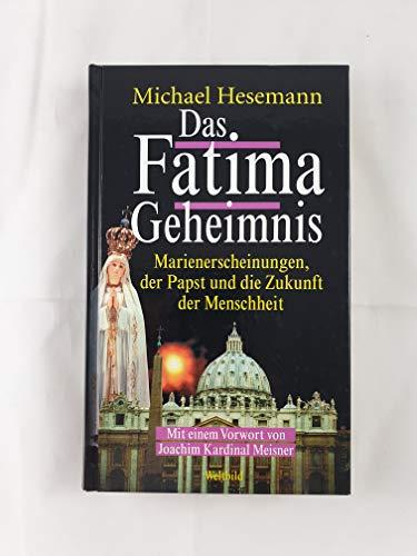 9783828949089: Das Fatima Geheimnis Marienerscheinungen, der Papst und die Zukunft der Menschheit (Livre en allemand)