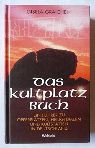 9783828949188: Das Kultplatzbuch. Ein Führer zu Opferplätzen, Heiligtümern und Kultplätzen in Deutschland.
