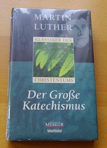 9783828949409: Klassiker des Christentums Mrtin Luther - Der große Katechismus
