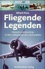 9783828953260: Fliegende Legenden. Mensch und Maschine in den Luftkämpfen des Jahrhunderts