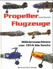 9783828953369: Propellerflugzeuge. Militärmaschinen von 1914 bis heute.