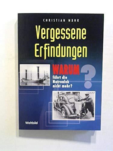 9783828953987: Vergessene Erfindungen - Warum fährt die Natronlok nicht mehr ?