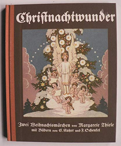 Christnachtwunder - Zwei Weihnachtsmärchen mit Bildern v.: Thiele, Margarete