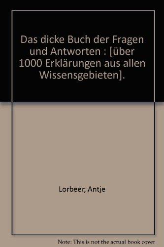 9783828960091: Das dicke Buch der Fragen und Antworten : [über 1000 Erklärungen aus allen Wissensgebieten].