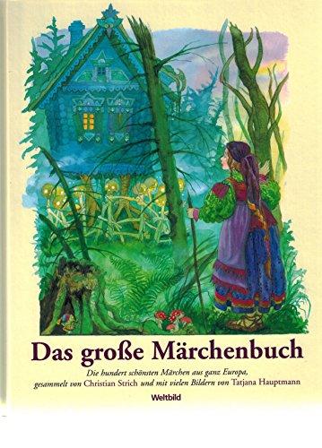 9783828960305: Das große Märchenbuch - Die hundert schönsten Märchen aus ganz Europa