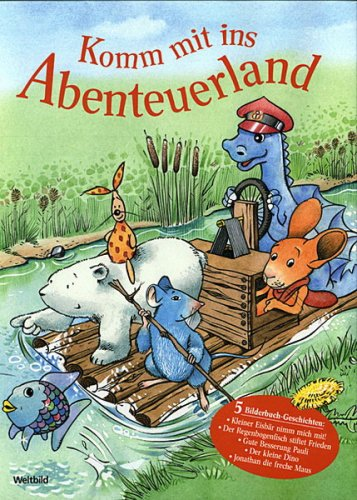 9783828960886: Komm mit ins Abenteuerland. Meine 5 liebsten Bilderbuchgeschichten (Kleiner Eisbär nimm mich mit! / Der Regenbogenfisch stiftet Frieden / Gute Besserung Pauli / Der kleine Dino / Jonathan die freche Maus)