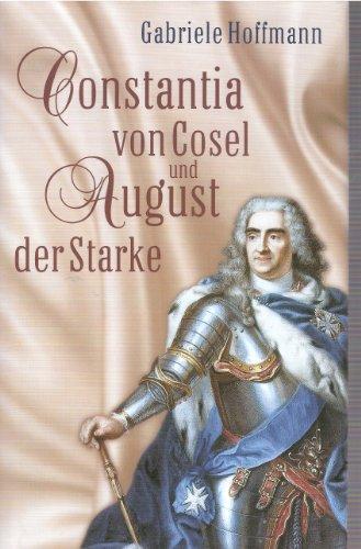 9783828967434: Constantia von Cosel und August der Starke. Die Geschichte einer M�tresse.