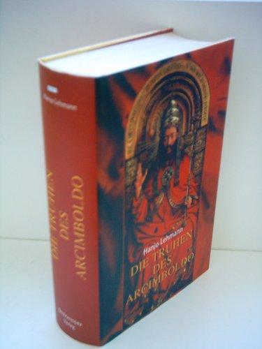 9783828968141: Die Truhen des Arcimboldo nach den Tagebüchern des Heinrich Wilhelm Lehmann